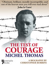 The Test of Courage: Michel Thomas (eBook): A Biography of the Nazi-Hunter by Christopher Robbins